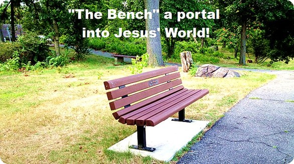 The.Bench.Portal.into.Jesus.World